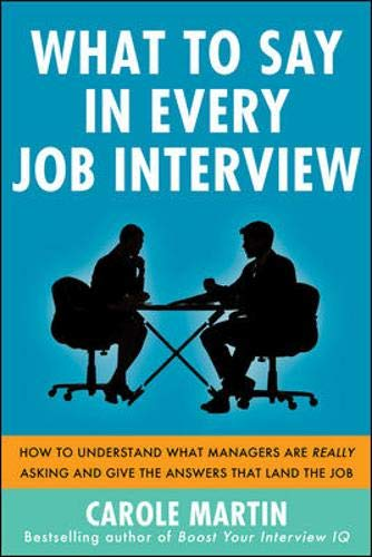 What to say in every job interview by Carole Martin